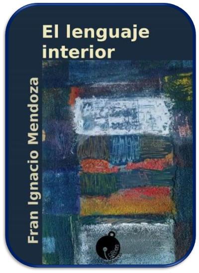 El lenguaje interior, poemario de Fran Ignacio Mendoza